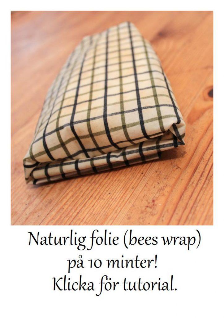 Naturlig folie (bees wrap) på 10 minuter. Klicka för tutorial!